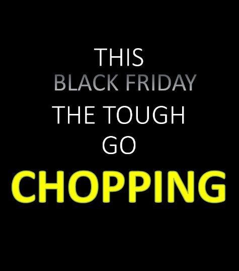 black friday chopping
